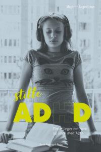 Stille ADHD - Majbritt Augustinus